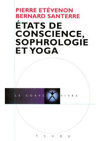 Etats de conscience, sophrologie et yoga,