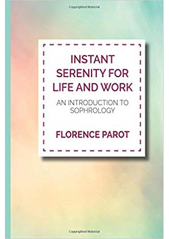 Instant Serenity for Life and Work: An Introduction to Sophrology