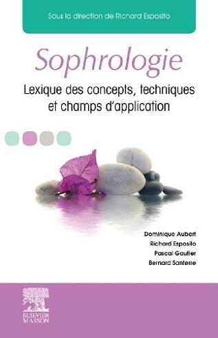 Sophrologie : Lexique des concepts, techniques et champs d'application
